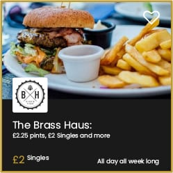 The Brass Haus Bournemouth £2 Singles and £2.50 Pints