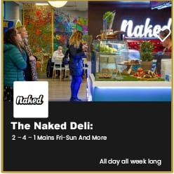 Naked Bournemouth 2 for 1 on Mains